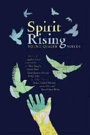 Spirit Rising: Young Quaker Voices