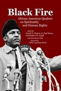 Black Fire: African American Quakers on Spirituality and Human Rights