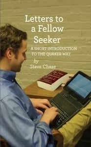 Letters to a Fellow Seeker: An Introduction to the Quaker Way