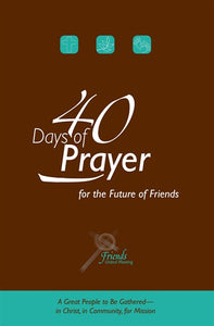 40 Days of Prayer for the Future of Friends