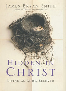 Hidden in Christ: Living as God's Beloved
