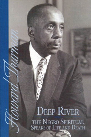 Deep River: The Negro Spiritual Speaks of Life and Death