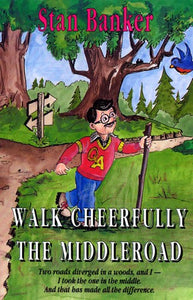 Walk Cheerfully the Middleroad