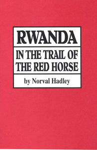 Rwanda: In the Trail of the Red Horse