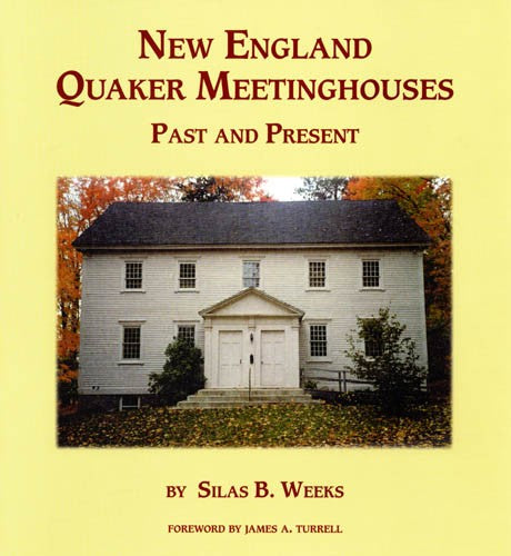 New England Quaker Meetinghouses: Past and Present