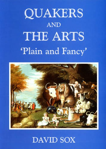 Quakers and the Arts: Plain and Fancy—An Anglo-American Perspective