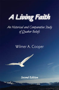 A Living Faith: An Historical and Comparative Study of Quaker Beliefs