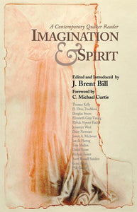 Imagination and Spirit: A Contemporary Quaker Reader