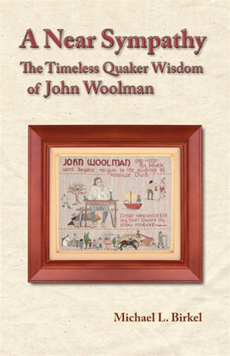 A Near Sympathy: The Timeless Wisdom of John Woolman