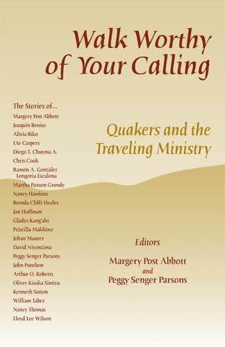 Walk Worthy of Your Calling: Quakers and the Traveling Ministry