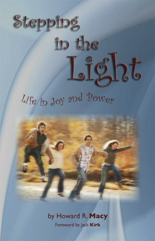 Stepping in the Light: Life in Joy and Power