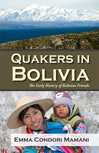 Quakers in Bolivia: The Early History of Bolivian Friends