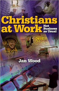 Christians at Work: Not Business as Usual
