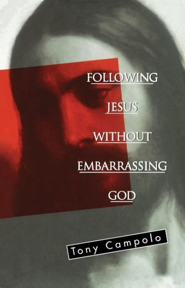 Following Jesus Without Embarrassing God