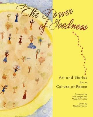 The Power of Goodness: Art and Stories for a Culture of Peace
