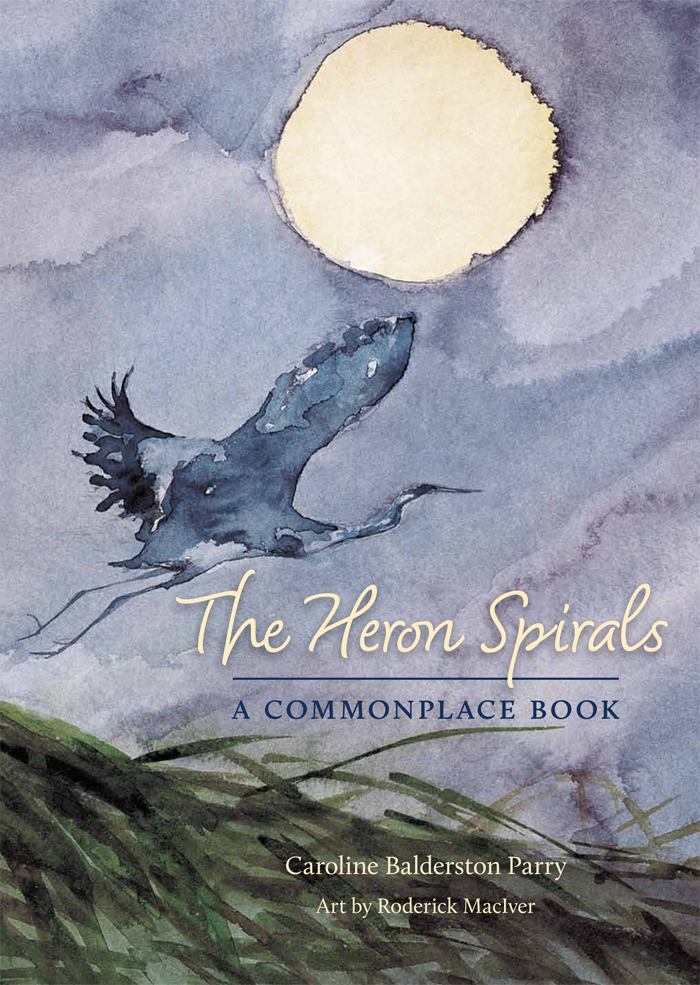 The Heron Spirals: A Commonplace Book