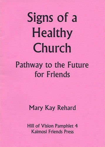 Signs of a Healthy Church: Pathway to the Future for Friends