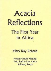 Acacia Reflections: The First Year in Africa
