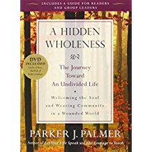 A Hidden Wholeness:  The Journey Toward an Undivided Life (with DVD)
