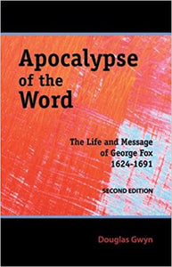 Apocalypse of the Word: The Life and Message of George Fox