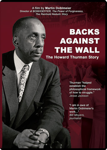Backs Against the Wall: The Howard Thurman Story