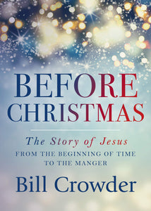 Before Christmas: The Story of Jesus from the Beginning of Time to the Manger