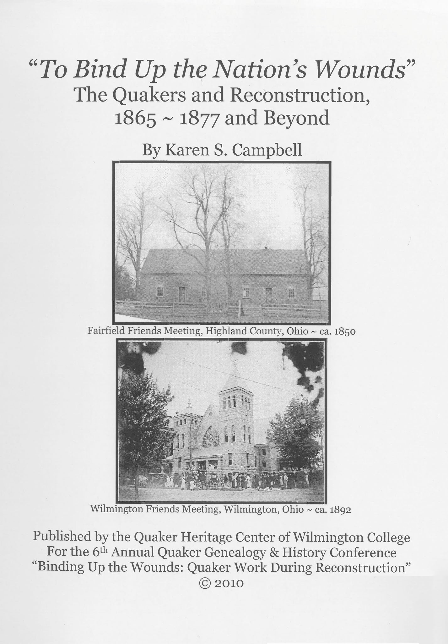 To Bind Up the Nation's Wounds: Quakers and Reconstruction, 1865-1877 and Beyond