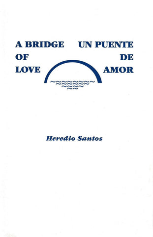 A Bridge of Love/Un Puente de Amor. Keynote Adress, New England Yearly Meeting, 1991