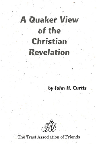 Tract: A Quaker View of the Christian Revelation