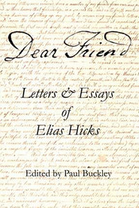 Dear Friend: Letters and Essays of Elias Hicks