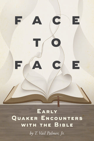 Face to Face: Early Quaker Encounters with the Bible