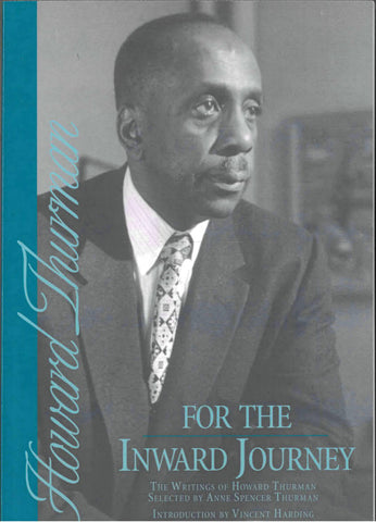 For the Inward Journey: The Writings of Howard Thurman
