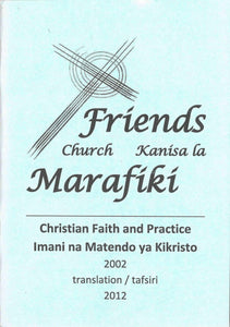 Christian Faith and Practice in the Friends Church. Imani na Matendo ya Kikristo katika Kanisa la Marafiki