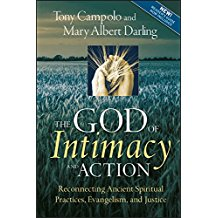 The God of Intimacy: Reconnecting Ancient Spiritual Practices, Evangelism and Justice