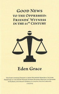 Good News to the Oppressed: Friends' Witness in the 21st Century