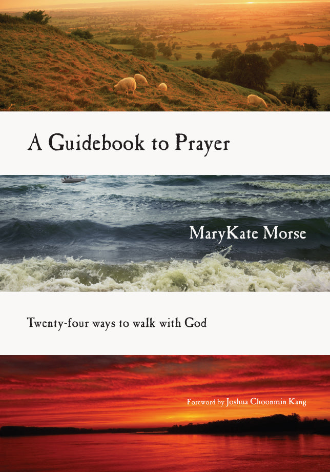 A Guidebook To Prayer: Twenty-Four Ways to Walk with God