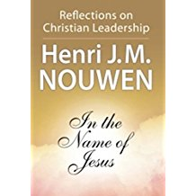 In the Name of Jesus: Reflections on Christian Leadership