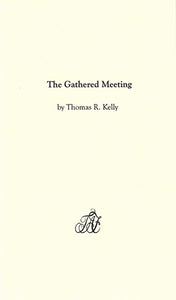 Tract: The Gathered Meeting