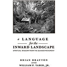 A Language for the Inward Landscape: Wisdom from the Quaker Tradition