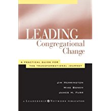 Leading Congregational Change: A Practical Guide for the Transformational Journey