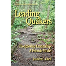 Leading Quakers: Disciple Leadership, a Friends Model