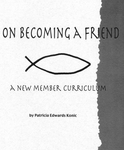 On Becoming a Friend: A New Member Curriculum. Student Edition.