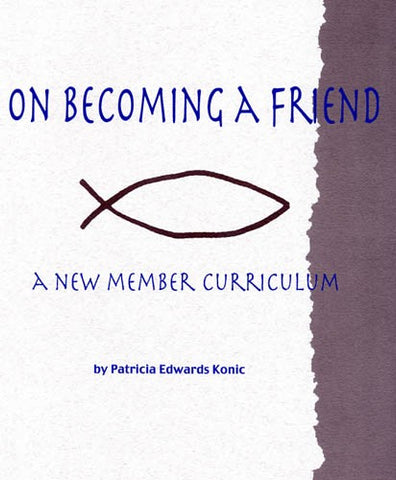 On Becoming a Friend: A New Member Curriculum. Teacher Edition.