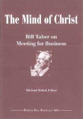 The Mind of Christ: Bill Taber on Meeting for Business