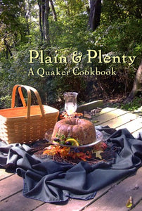 Plain and Plenty: A Quaker Cookbook