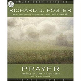 Prayer: Finding the Heart's True Home (Audio CD)