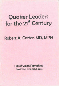 Quaker Leaders for the 21st Century (Hill of Vision Pamphlet 1)