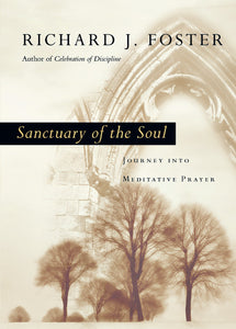 Sanctuary of the Soul: Journey into Meditative Prayer