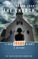 Saving Women from the Church: How Jesus Mends a Divide