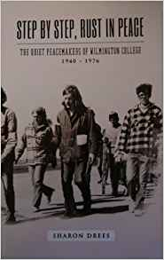 Step by Step, Rust in Peace: The Quiet Peacemakers of Wilmington College, 1940 - 1976